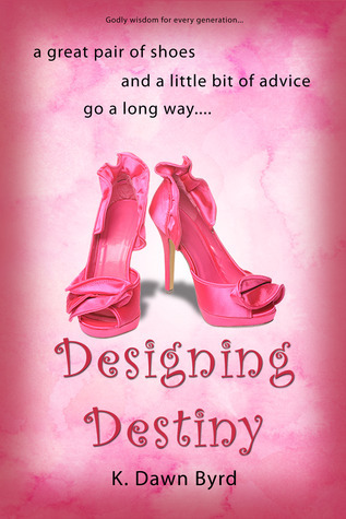 Designing Destiny K. Dawn Byrd