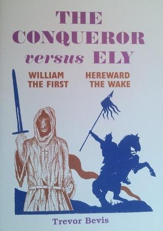The Conqueror versus Ely  by  Trevor Bevis