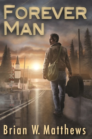 Forever Man Brian W. Matthews