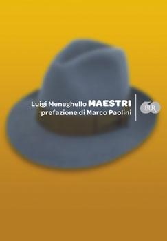 Maestri  by  Luigi Meneghello