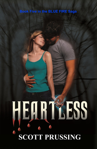Heartless (The Blue Fire Saga, #5)  by  Scott Prussing