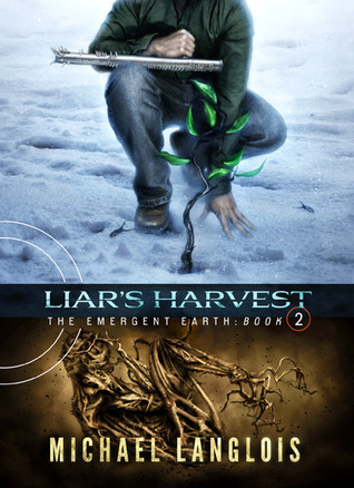Liars Harvest (Emergent Earth, #2)  by  Michael Langlois