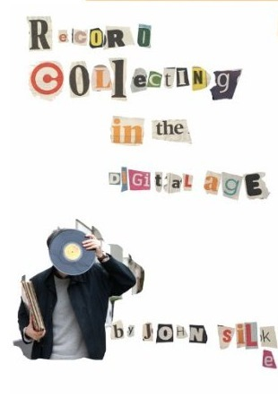 Record Collecting in the Digital Age John Silke