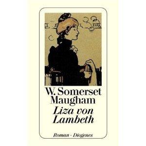 Liza von Lambeth. Ein Liebesroman W. Somerset Maugham