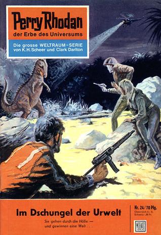Perry Rhodan 24: Im Dschungel der Urwelt (Perry Rhodan - Heftromane, #24) Kurt Mahr