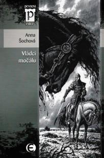 Vládci močálu  by  Anna Šochová