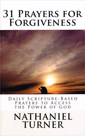 31 Prayers for Forgiveness  by  Nathaniel Turner