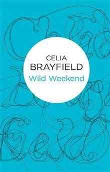 Wild Weekend Celia Brayfield