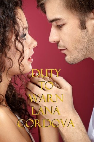 Duty to Warn  by  Lana Cordova