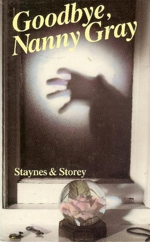 Goodbye, Nanny Gray (Superintendent Bone, #1) Jill Staynes