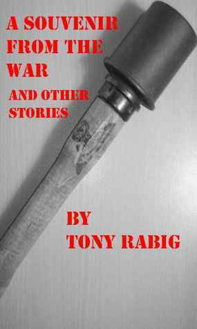 A Souvenir from the War, and Other Stories  by  Tony Rabig