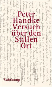 Versuch über den stillen Ort Peter Handke