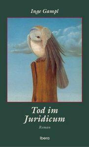 Tod im Juridicum  by  Inge Gampl