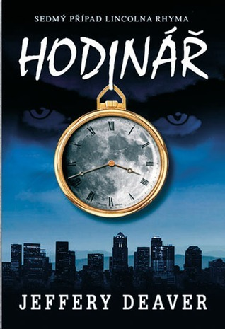 Hodinář (Lincoln Rhyme, #7) Jeffery Deaver