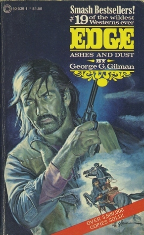 Ashes and Dust (Edge, #19)  by  George G. Gilman