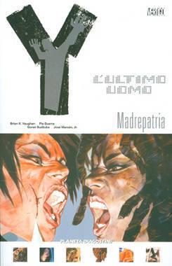 Y: LUltimo Uomo, Vol. 10: Madrepatria  by  Brian K. Vaughan