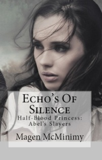 Echos of Silence (Half-blood Princess, #5)  by  Magen McMinimy