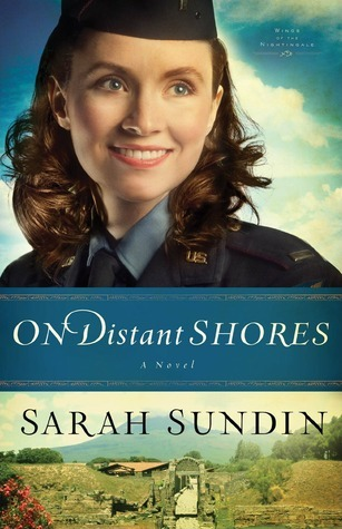 On Distant Shores (Wings of the Nightingale, #2) Sarah Sundin