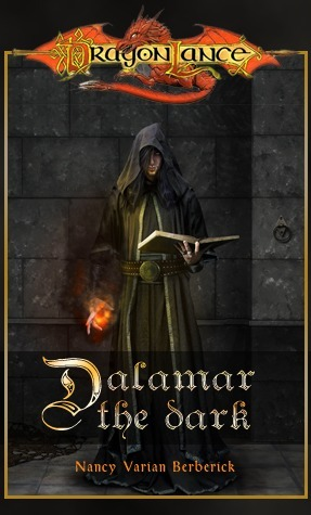 Dalamar the Dark (Dragonlance: Classics, #2)  by  Nancy Varian Berberick