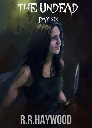 The Undead Day Six  by  R.R. Haywood