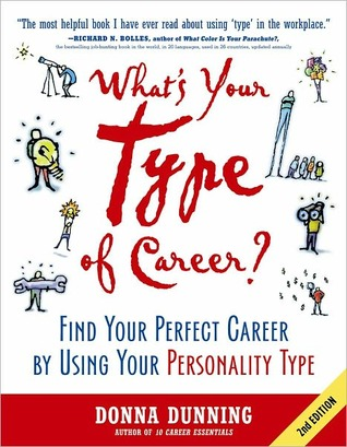 Whats Your Type of Career?: Find Your Perfect Career  by  Using Your Personality Type by Donna Dunning