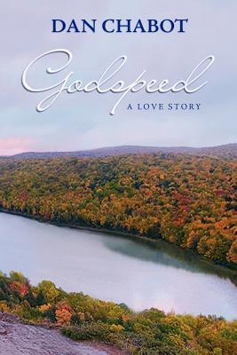 Godspeed: A Love Story  by  Dan Chabot