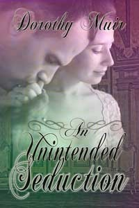 An Unintended Seduction (Unintended Chances #1) Dorothy Muir
