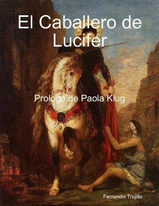 El Caballero de Lucifer Fernando Trujillo Peña
