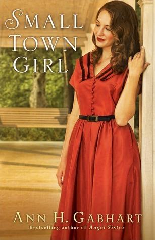 Small Town Girl Ann H. Gabhart