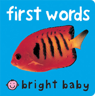 First Words (Bright Baby Series)  by  Roger Priddy