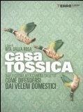 Casa tossica: Dalla cucina alla camera da letto come difendersi dai veleni domestici  by  Rita Dalla Rosa