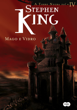 Mago e Vidro (A Torre Negra, #4) Stephen King
