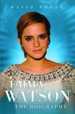 Emma Watson: The Biography  by  David Nolan