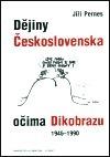 Dějiny Československa očima Dikobrazu 1945-1990 Jiří Pernes