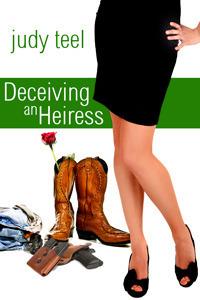 Deceiving an Heiress  (Cinderella Heiresses, #3)  by  Judy Teel