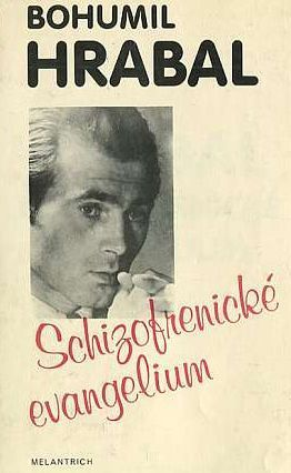 Schizofrenické evangelium (1949-1952) Bohumil Hrabal