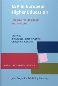 ESP in European Higher Education: Integrating Language and Content Inmaculada Fortanet-Gómez