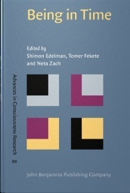 Being in Time: Dynamical Models of Phenomenal Experience (Advances in Consciousness Research, 88)  by  Shimon Edelman