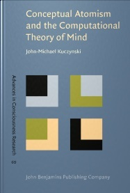 Conceptual Atomism and the Computational Theory of Mind: A Defense of Content-Internalism and Semantic Externalism John-Michael Kuczynski