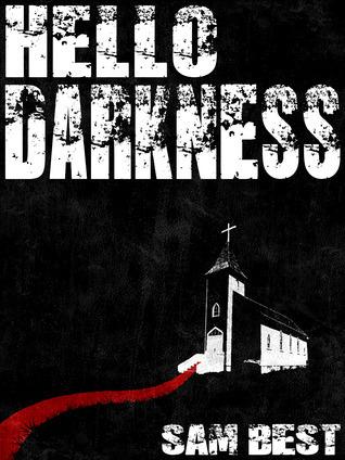 Hello Darkness Sam Best