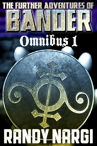 Bander Omnibus 1 (The First Three Bander Episodes)  by  Randy Nargi