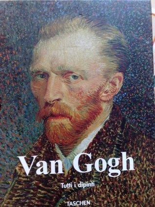 Vincent van Gogh: tutti i dipinti Ingo F. Walther