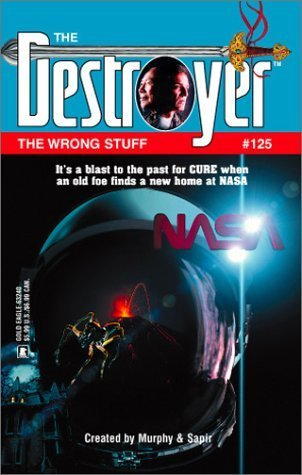 The Wrong Stuff (The Destroyer, #125) James Mullaney