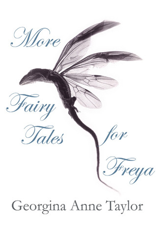More Fairy Tales for Freya  by  Georgina Anne Taylor