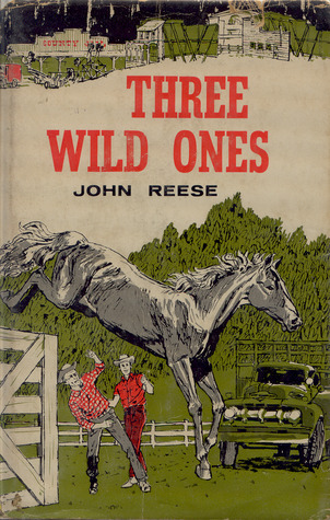 Three Wild Ones John Henry Reese
