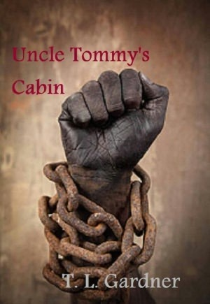 Uncle Tommys Cabin- Book 1 The Family Tree T.L.  Gardner