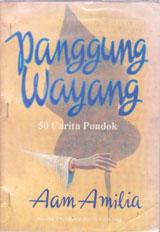 Panggung Wayang: 50 Carita Pondok  by  Aam Amilia