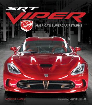 SRT Viper: Americas Supercar Returns Maurice Q. Liang