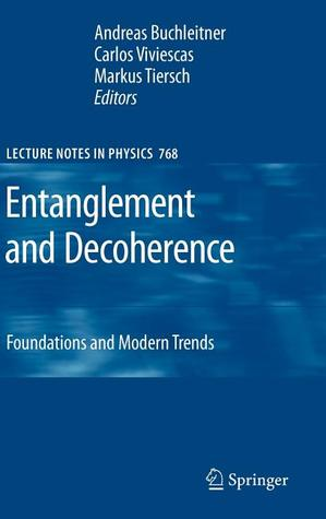 Entanglement and Decoherence: Foundations and Modern Trends A. Buchleitner