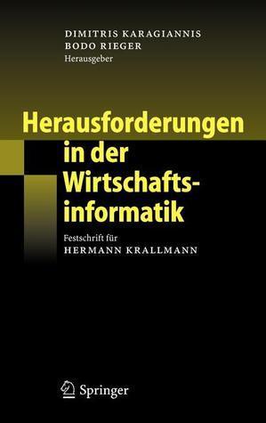 Herausforderungen in Der Wirtschaftsinformatik: Festschrift Fur Hermann Krallmann Dimitris Karagiannis